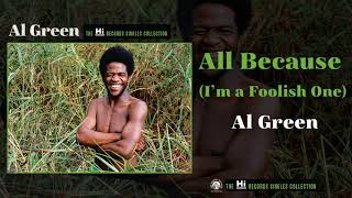 Al Green — All Because (I'm a Foolish One) [Official Audio]
