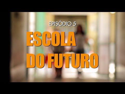 educação.doc---escola-do-futuro-|-episódio-5