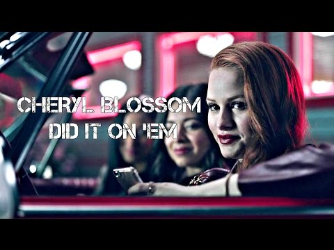 Cheryl Blossom   Did It On 'Em