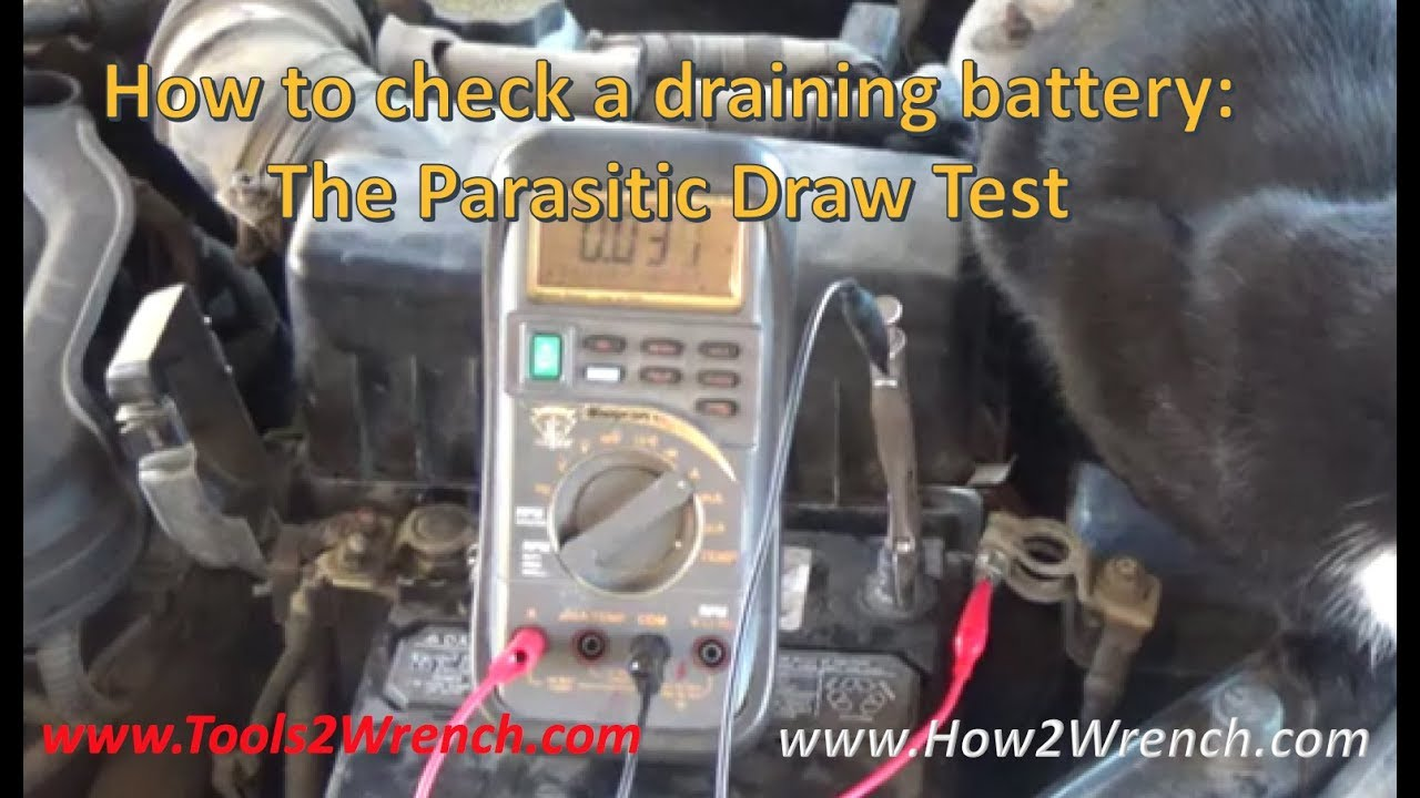 How to check a draining battery  The Parasitic Draw Test
