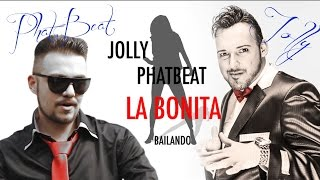Jolly■■■ feat Phat Beat - La Bonita (Bailando) (official lyrics video) 2015 █▬█ █ ▀█▀ ★★★★★
