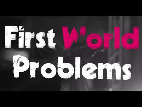 Pulled Apart By Horses - First World Problems