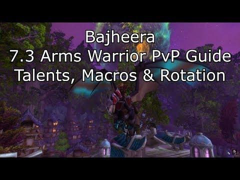 Bajheera - 7.3 Arms Warrior PvP Guide: Talents, Macros & Rotation - WoW Legion PvP