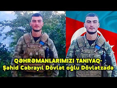QƏHRƏMANLARIMIZI TANIYAQ- Şəhid Cəbrayıl Dövlət oğlu Dövlətzadə