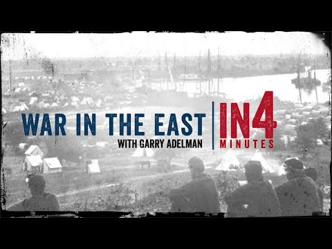 Eastern Theater Of The Civil War: The Civil War In Four Minutes