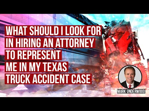 What should I look for in attorneys to represent me in a Texas truck accident case?