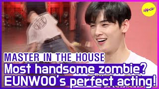 [Горячие клипы] [Мастер в доме] Самый красивый зомби Eunwoo ?! (АНГЛИЙСКИЕ СУБТИТРЫ)