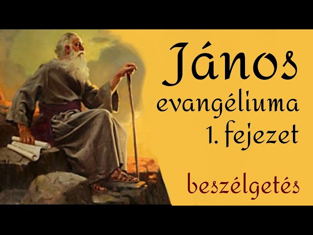 János evangéliuma - 1. fejezet - beszélgetés