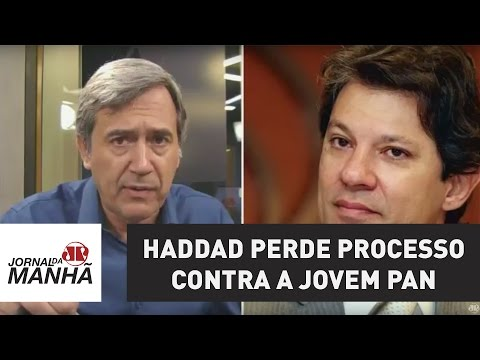 Haddad perde processo contra a Jovem Pan | Jornal da Manhã