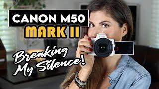 Canon M50 Mark II- Breaking My…