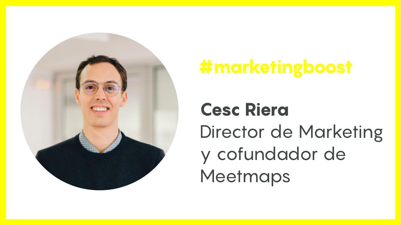 Entrevista a Cesc Riera, Director de Marketing y confundador de Meetmaps  #marketingboost