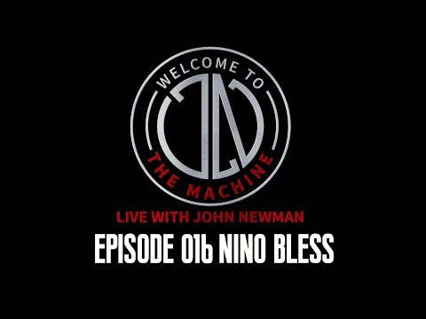 Ep 016: Nino Bless | Welcome To The Machine Live With John Newman