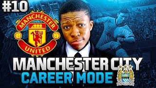 THE BIGGEST GAME OF THE SEASON !! FIFA 16 MANCHESTER CITY CAREER MODE Ep 10