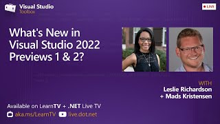 Visual Studio Toolbox Live - What's New in Visual Studio 2022 Previews 1 & 2?