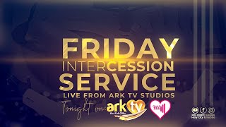 FRIDAY INTERCESSION SERVICE LIVE ON ARK TELEVISION @10:30PM ON 03.04.2020