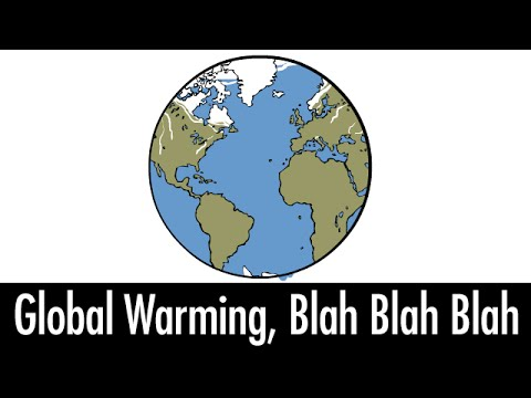 Global Warming, Blah Blah Blah