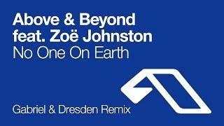 Above & Beyond feat. Zoë Johnston - No One On Earth (Gabriel & Dresden Remix)
