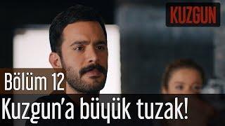 Kuzgun 12. Bölüm - Kuzgun'a Büyük Tuzak!