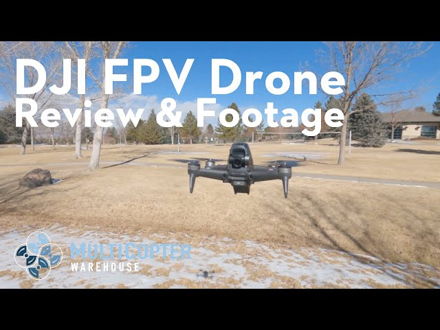 DJI FPV Drone - Review and Footage
