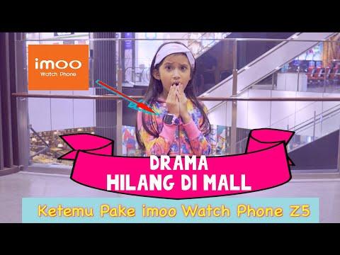 DRAMA Hilang Di Mall ?!? Ketemu Pake Imoo Watch Phone Z5