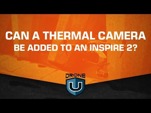 Can a Thermal Camera Be Added to an Inspire 2?
