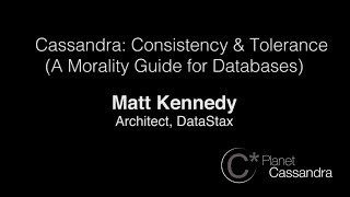 Cassandra: Consistency & Tolerance (A Morality Guide for Databases)