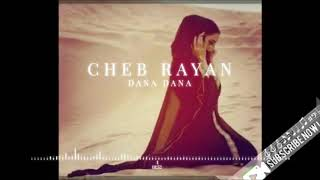 Cheb Rayan Dana dana Music Audio.mp3