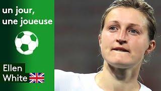 Une jour, une joueuse : Ellen White (Grande-Bretagne)