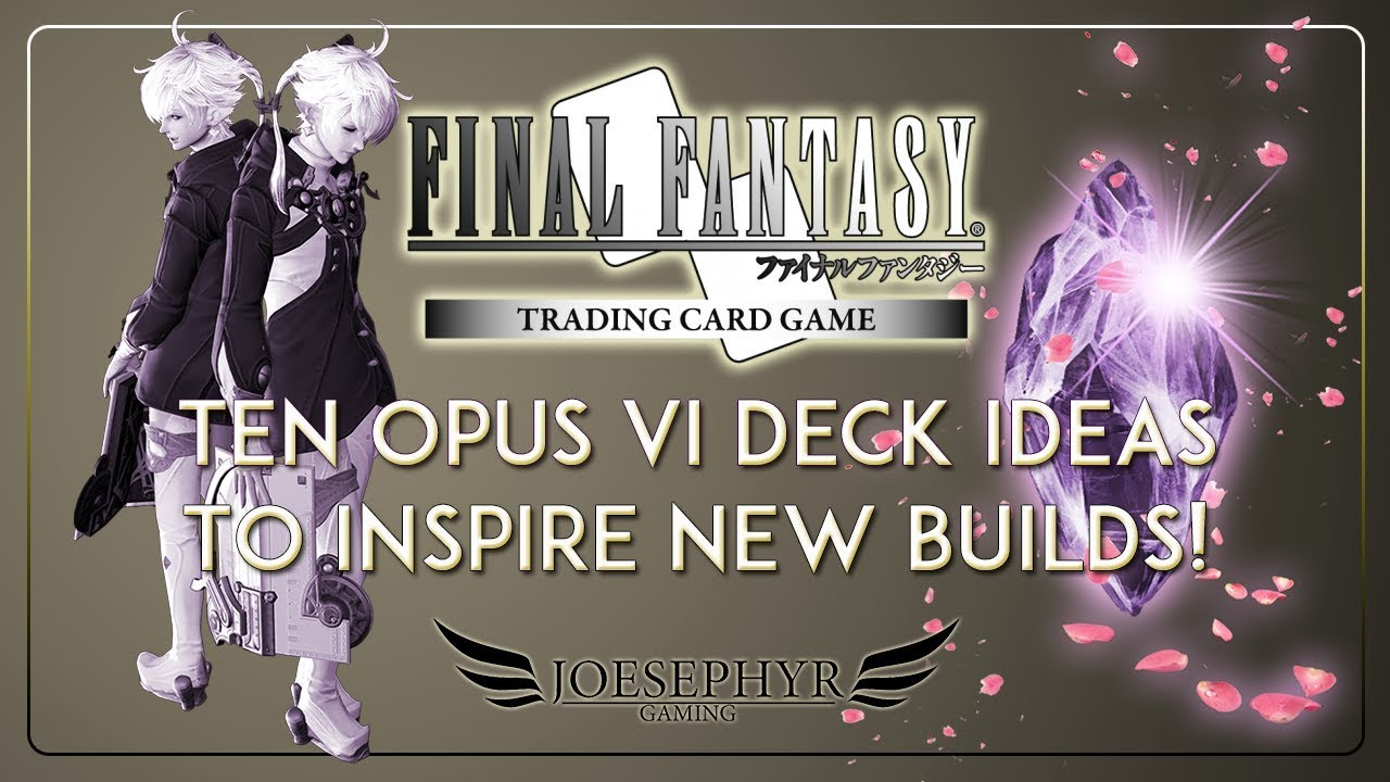 Final Fantasy Trading Card Game: 10 Deck Ideas to Get Started on Opus VI!