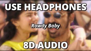 Rowdy Baby 8D Audio | Maari 2 | 8D Surround Sound | Akriti Lyrics