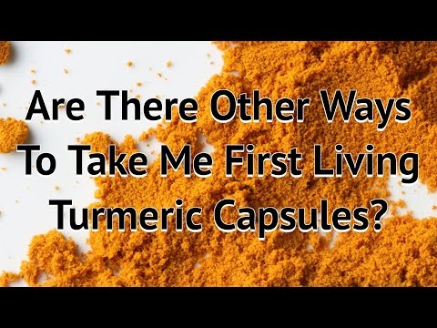 How To Take Turmeric Without Swallowing A Capsule!