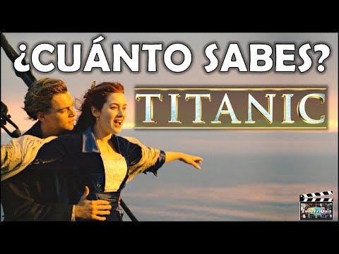 "¿Cuánto Sabes Sobre ""TITANIC""? Test/Trivia/Quiz"