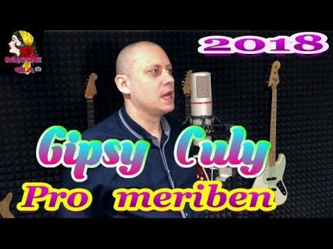 Gipsy Culy   Pro meriben  NOVINKA  2018