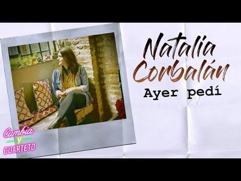Natalia Corbalán - Ayer Pedí | Audios