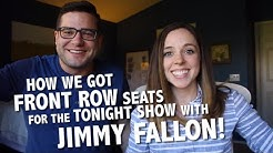 HOW WE GOT FRONT ROW SEATS AT THE TONIGHT SHOW STARRING JIMMY FALLON