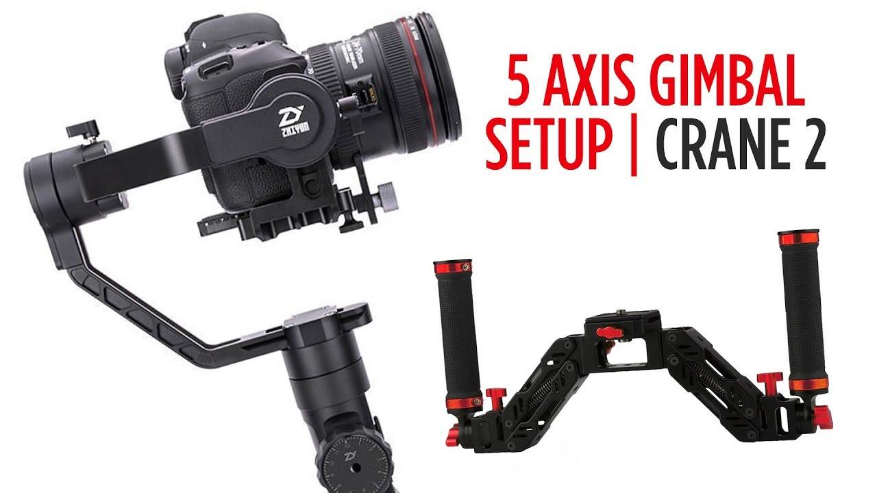 5 Axis Gimbal Handle Zhiyun Crane 2 Youtube