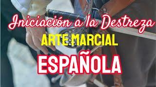 Destreza, Arte Marcial Española: Iniciación A La Verdadera Destreza Española