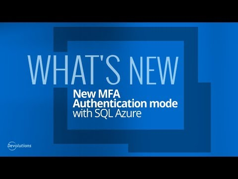 What's New in Remote Desktop Manager 14 - New MFA Option with SQL Azure