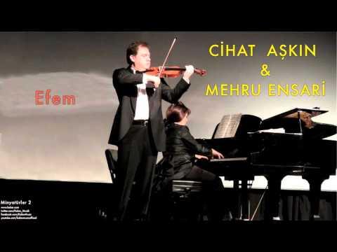 Cihat Aşkın & Mehru Ensari - Efem [ Minyatürler 2 © 2013 Kalan Müzik ]