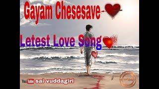 Gayam Chesesave  song
