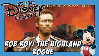 Rob Roy: The Highland Rogue - The Disney Debate Episode 28