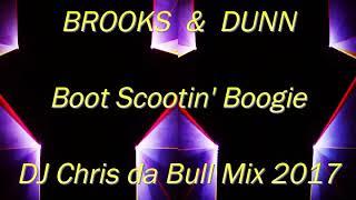 Brooks & Dunn - Boot Scootin' Boogie (DJ Chris da Bull Mix 2017)