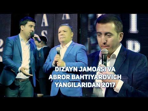 Dizayn jamoasi va Abror Bahtiyarovich - Yangilaridan 2017