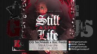 OG Techneek Ft  Boc Fredo   Still A Live Life Official Audio 2020
