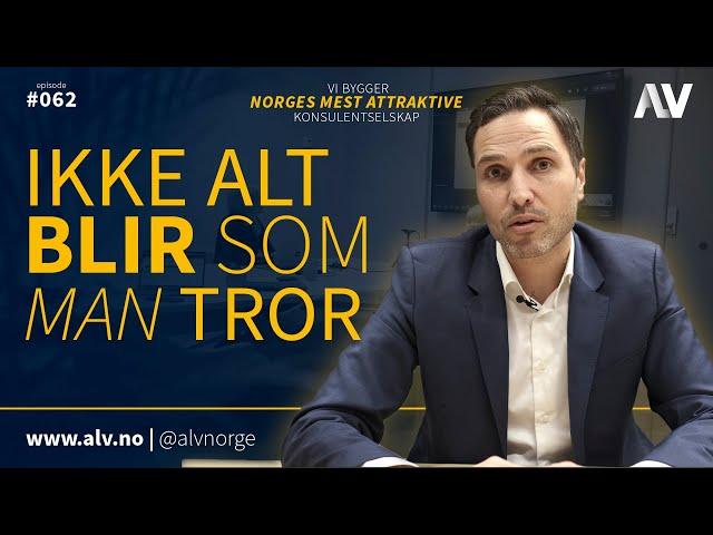 IKKE ALT BLIR SOM MAN TROR |ALV#062