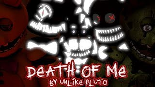 [FNaF SFM] Death of me by Unlike Pluto COLLAB (With Nightmare Sonic)