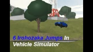 6 Irohozaka Jumps In ROBLOX Vehicle Simulator