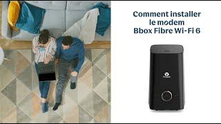Comment installer le modem Bbox Fibre Wi-Fi 6 ? | Bouygues Telecom