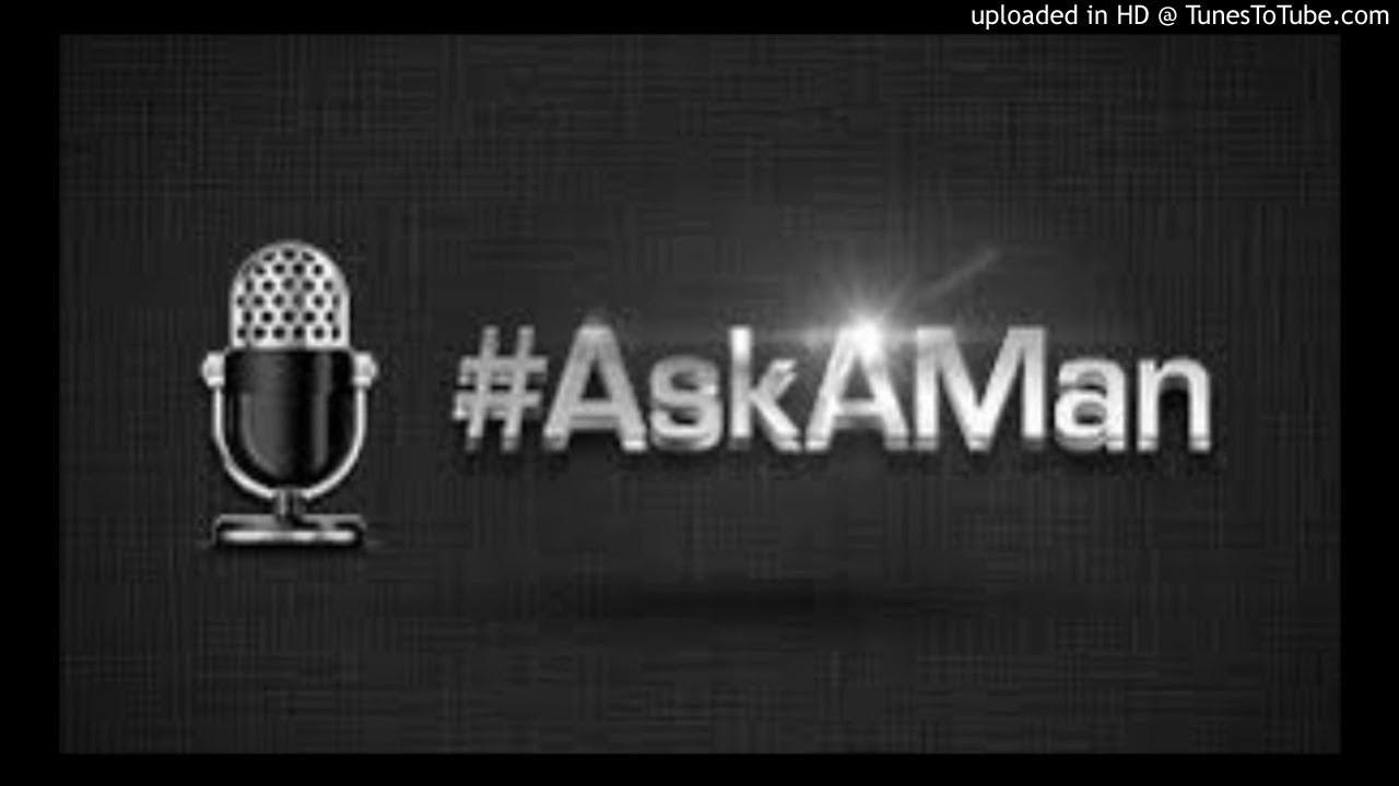 ask a man metro fm 28 June 2019