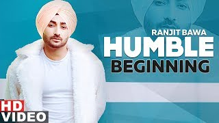 Humble Beginning (Full Video) | Ranjit Bawa | Sukhe Muzical Doctorz | Latest Punjabi Songs 2019